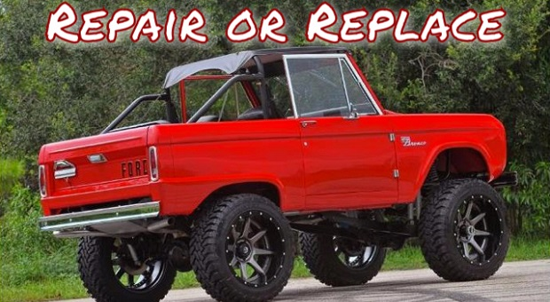 Repair or Replace: Ford Bronco