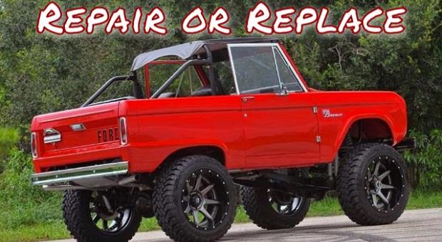 Repair or Replace: Ford Bronco