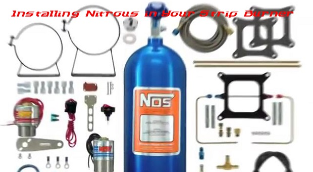 How to Install Nitrous in Your Strip Burner
