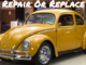 Repair or Replace: VW Bug