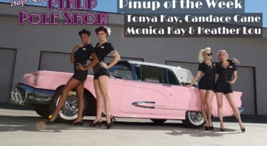 Pinup Pole Show: Tonya Kay,  Candace Cane,  Monica Kay and Heather Lou!